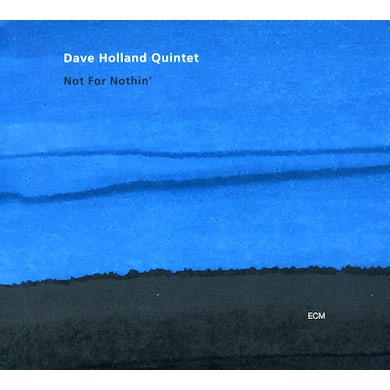 Dave Holland NOT FOR NOTHING CD