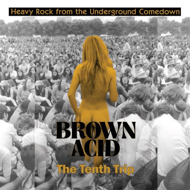 Brown Acid - The Tenth Trip / Various Vinyl Record