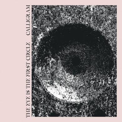 Calligram EYE IS THE FIRST CIRCLE CD
