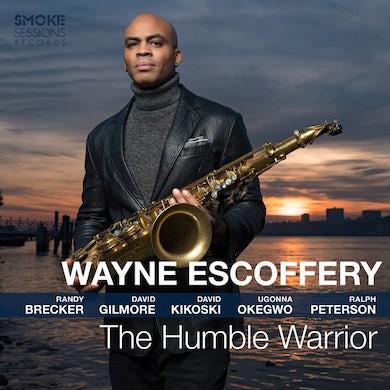 Wayne Escoffery HUMBLE WARRIOR CD