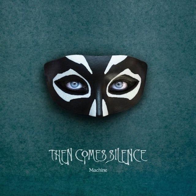 Then Comes Silence MACHINE Vinyl Record
