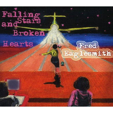 Fred Eaglesmith FALLING STARS & BROKEN HEARTS CD