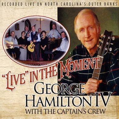 George Hamilton IV 'LIVE' IN THE MOMENT CD