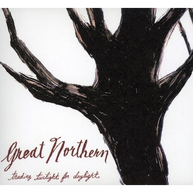 Great Northern TRADING TWILIGHT FOR DAYLIGHT CD
