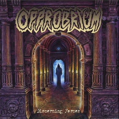 OPPROBRIUM DISCERNING FORCES CD