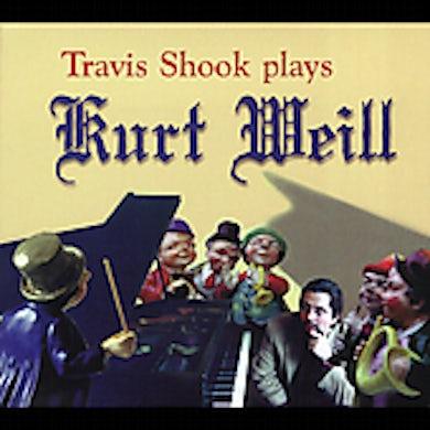 Travis Shook PLAYS KURT WEILL CD