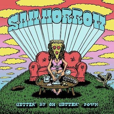 Sam Morrow GETTIN' BY ON GETTIN' DOWN Vinyl Record