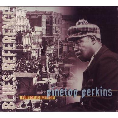 PINETOP PERKINS IS JUST TOP CD
