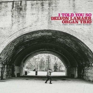 Delvon Lamarr Organ Trio I TOLD YOU SO Vinyl Record