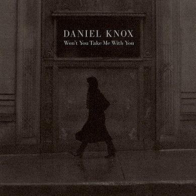 Daniel Knox WON'T YOU TAKE ME WITH YOU Vinyl Record
