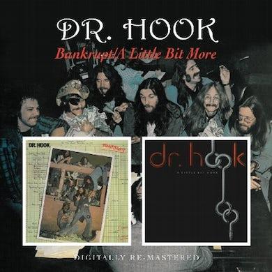 Dr Hook BANKRUPT / A LITTLE BIT MORE CD