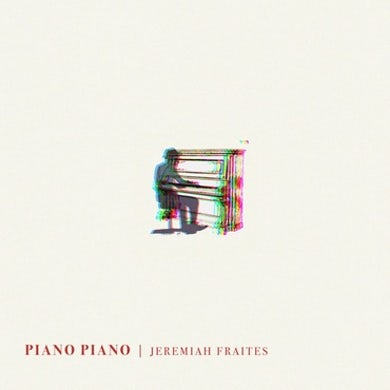Jeremiah Fraites PIANO PIANO Vinyl Record
