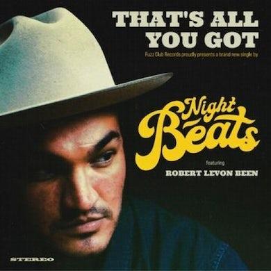 Night Beats THAT'S ALL YOU GOT (FEAT. ROBERT LEVON BEEN) Vinyl Record