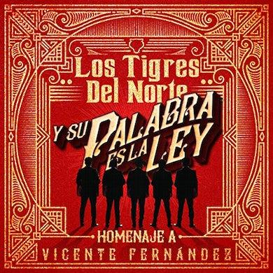 Los Tigres Del Norte Y SU PALABRA ES LA LEY: HOMENAJE A VICENTE CD
