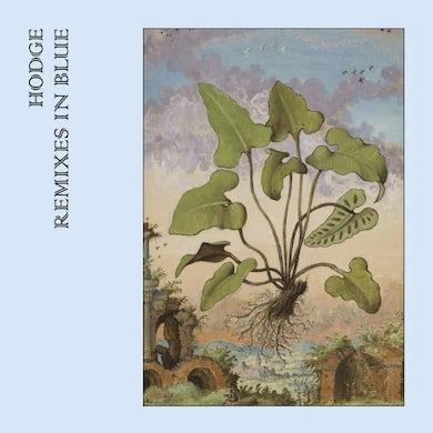 Hodge REMIXES IN BLUE Vinyl Record