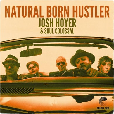 Josh Hoyer / Soul Colossal NATURAL BORN HUSTLER Vinyl Record