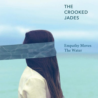 Crooked Jades EMPATHY MOVES THE WATER Vinyl Record