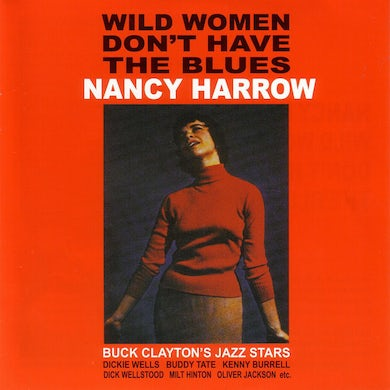 WILD WOMEN DON'T HAVE THE BLUES CD