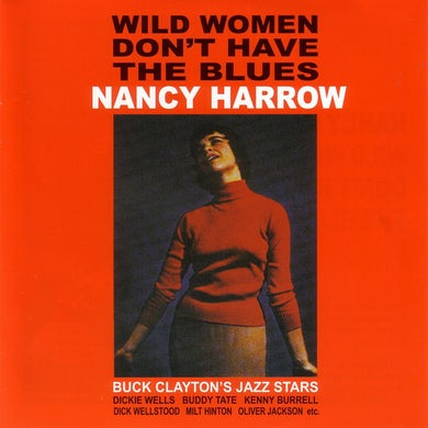 Nancy Harrow WILD WOMEN DON'T HAVE THE BLUES CD