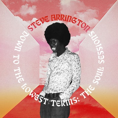 Steve Arrington DOWN TO THE LOWEST TERMS: THE SOUL SESSIONS CD