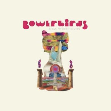Bowerbirds BECALMYOUNGLOVERS Vinyl Record