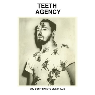 Teeth Agency YOU DON'T HAVE TO LIVE IN PAIN Vinyl Record