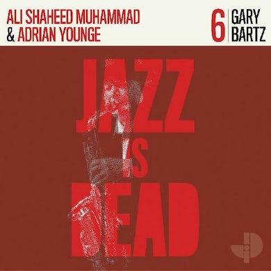 Gary Bartz / Adrian Younge / Ali Shaheed Muhammad JAZZ IS DEAD 006 Vinyl Record