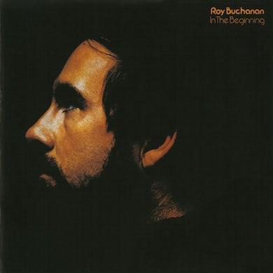 Roy Buchanan IN THE BEGINNING CD