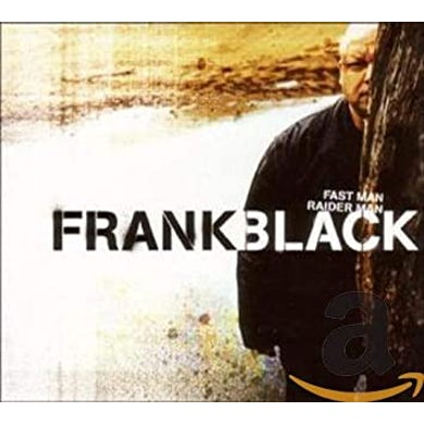 Frank Black FAST MAN RAIDER MAN Vinyl Record