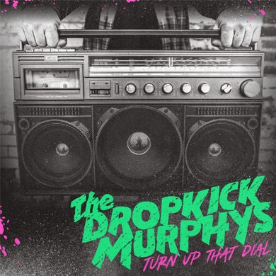 Dropkick Murphys TURN UP THAT DIAL Vinyl Record