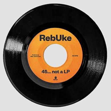 Rebuke 45...NOT A LP Vinyl Record