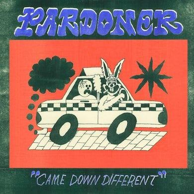 Pardoner CAME DOWN DIFFERENT Vinyl Record
