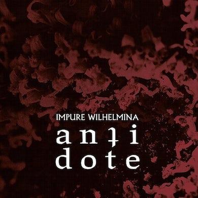 Impure Wilhelmina ANTIDOTE Vinyl Record