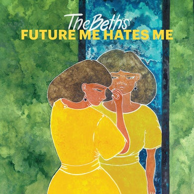 Beths FUTURE ME HATES ME Vinyl Record