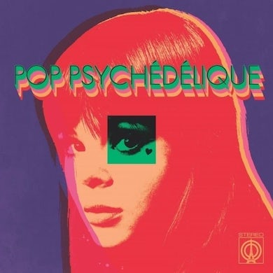 POP PSYCHEDELIQUE (BEST OF FRENCH PSYCHEDELIC POP) Vinyl Record