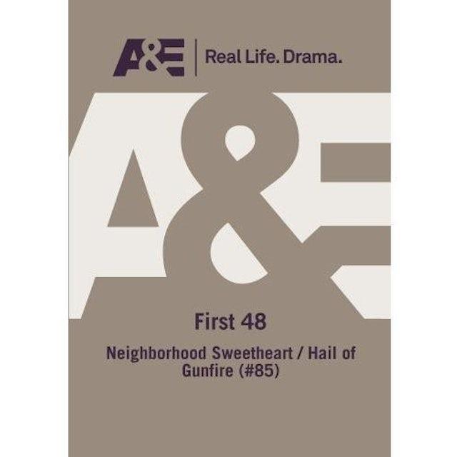 A&E - FIRST 48: NEIGHBORHOOD SWEETHEART
