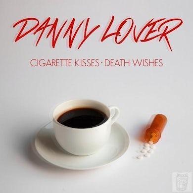 Danny Lover 'Cigarette Kisses, Death Wishes' (CD)