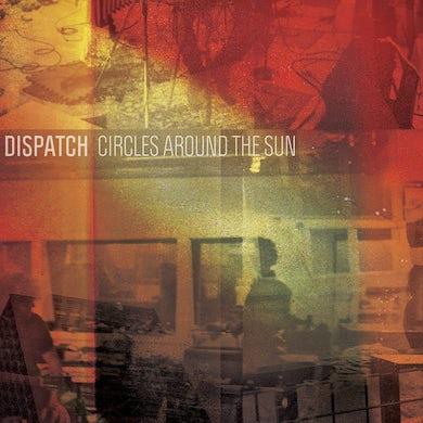 Dispatch 'Circles Around The Sun'