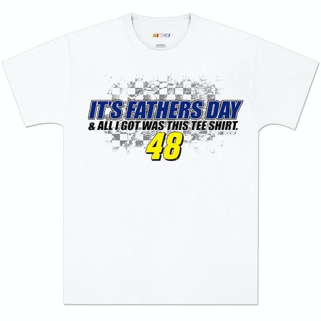 Hendrick Motorsports Jimmie Johnson #48 Its Fathers Day T-Shirt
