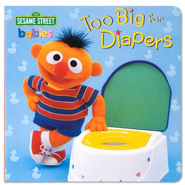 Sesame Street Too Big For Diapers Book
