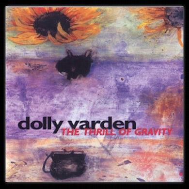 Evil Teen Records Dolly Varden - Thrill of Gravity CD