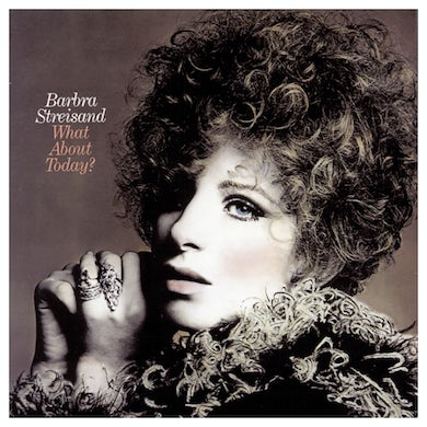 Barbra Streisand What About Today?