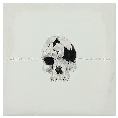 Two Gallants – We Are Undone