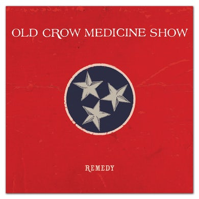 Old Crow Medicine Show - Remedy