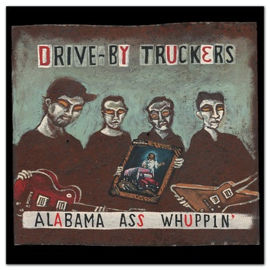 Drive-By Truckers - Alabama Ass Whuppin'