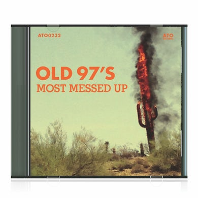 Old 97's - Most Messed Up CD