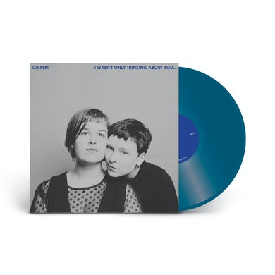 - I Wasn't Only Thinking About You… Blue Vinyl