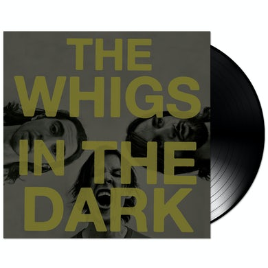 The Whigs - In The Dark LP (Vinyl)