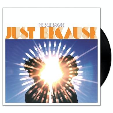 The Belle Brigade - Just Because LP (Vinyl)