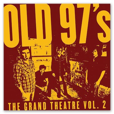 Old 97's The Grand Theatre Volume Two CD